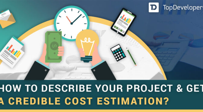How to describe your Project and Get a Credible Cost Estimatio