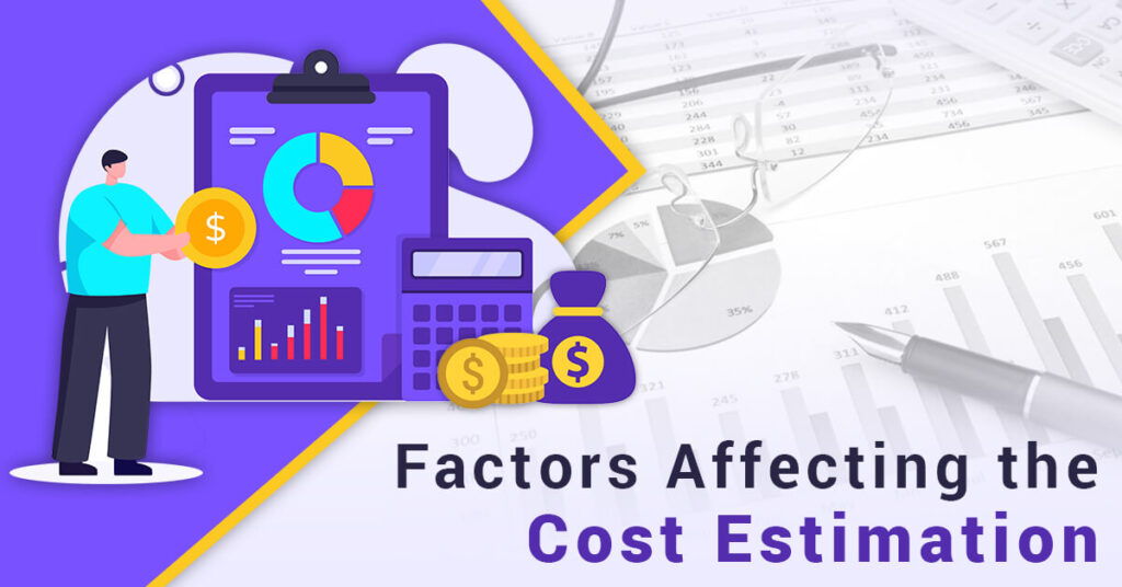 Factors affecting the project cost estimation