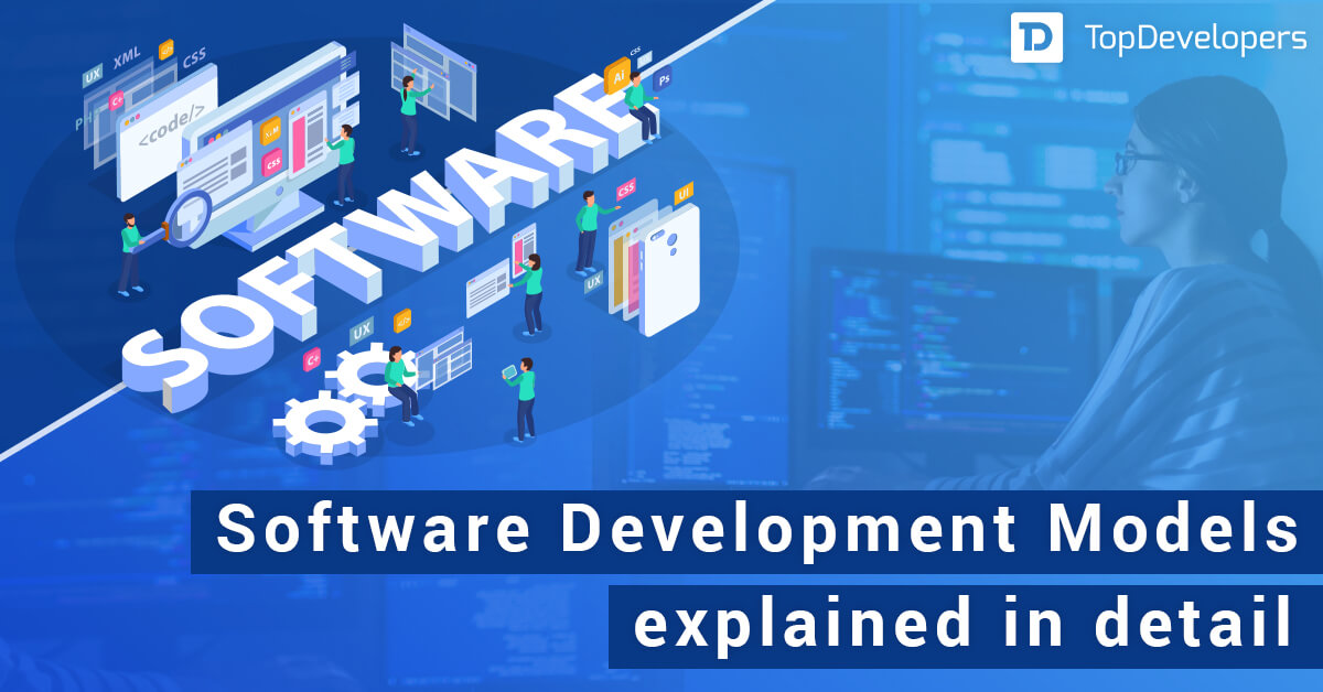 Top Software Development Models explained in detail