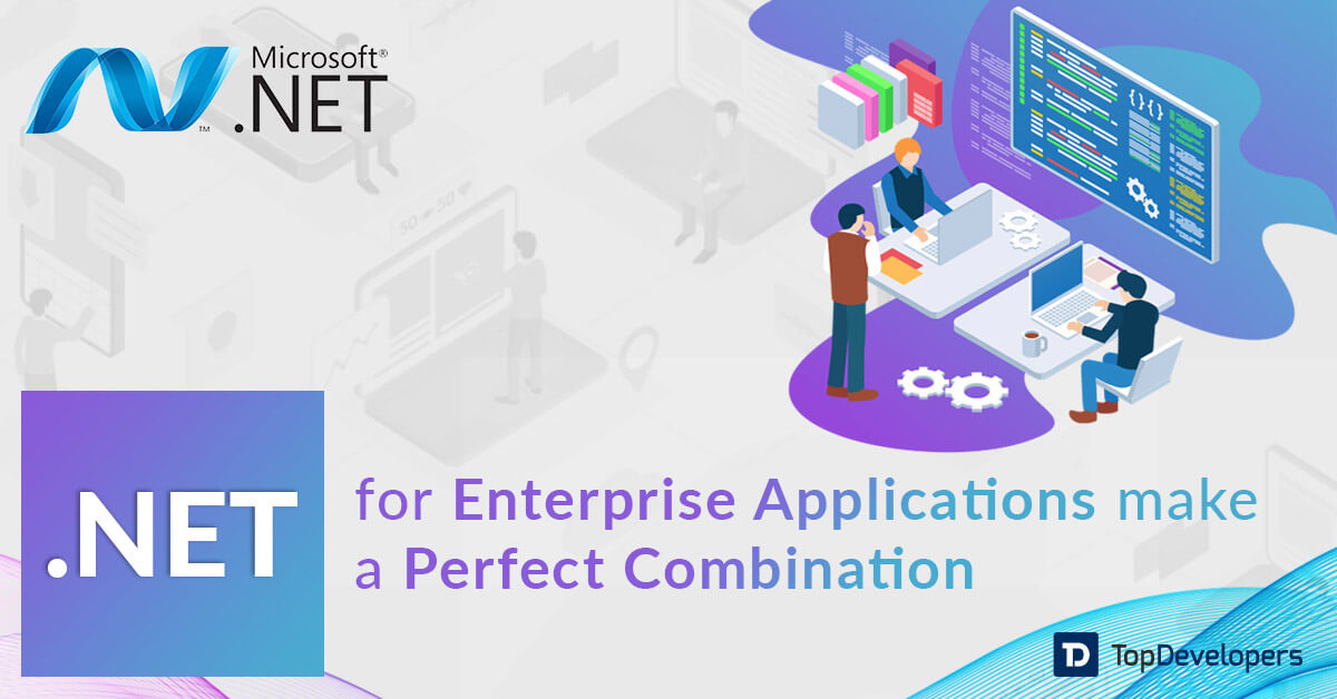 major benefits of .NET for enterprise applications