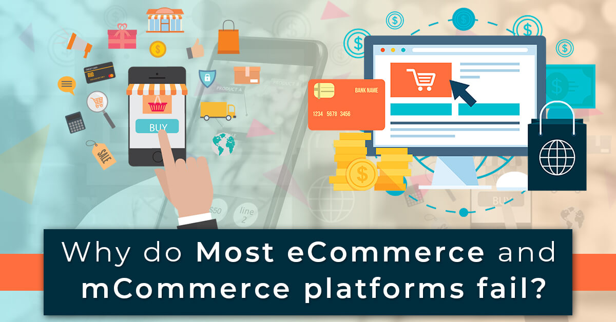 Why do most eCommerce and mCommerce platforms fail (2)