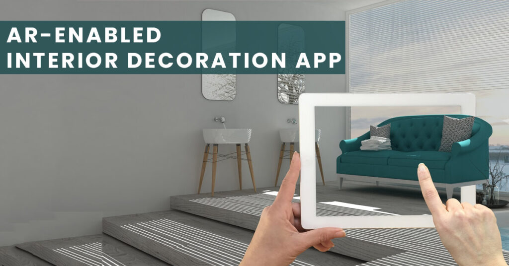 AR-enabled interior decoration app