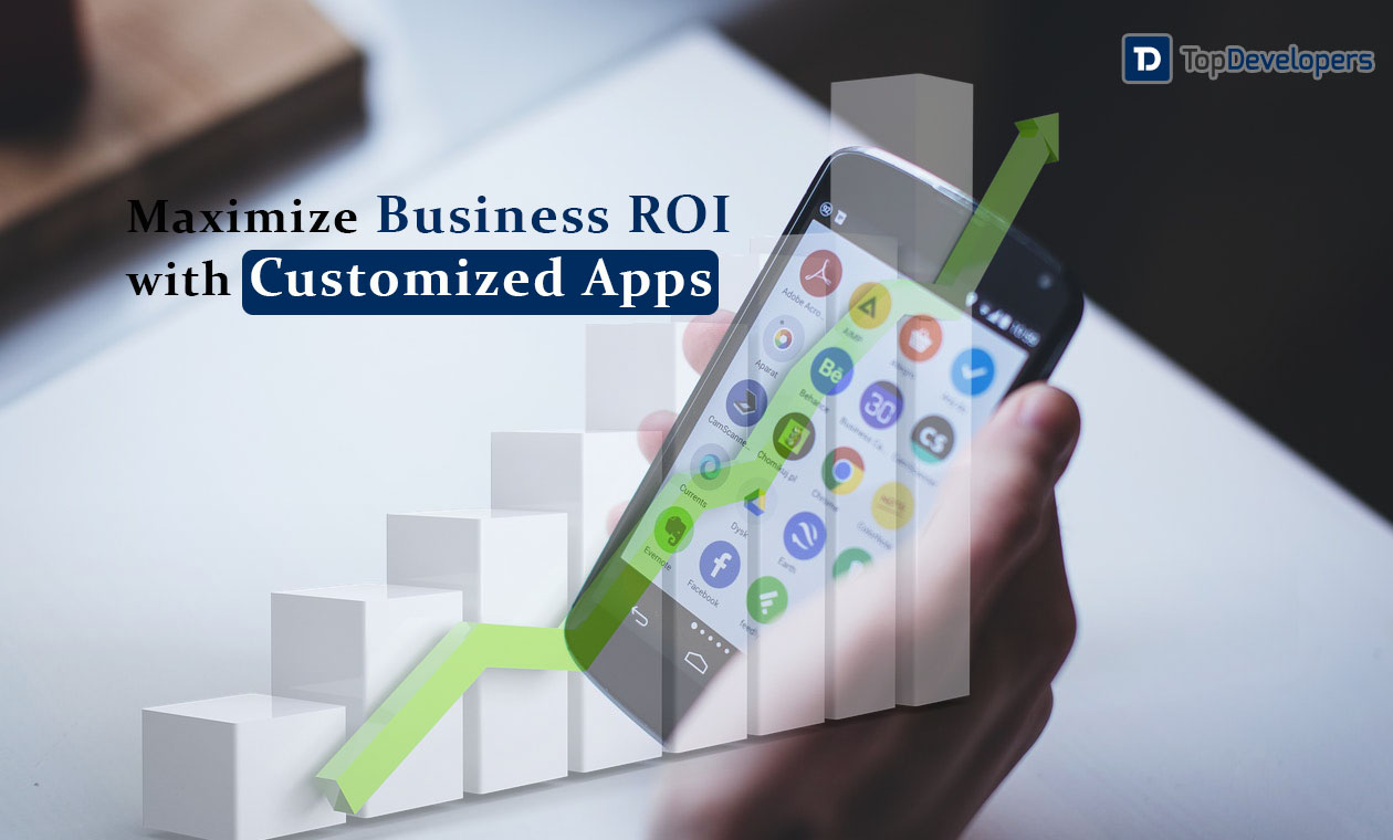 Business ROI With Custom-Built Apps