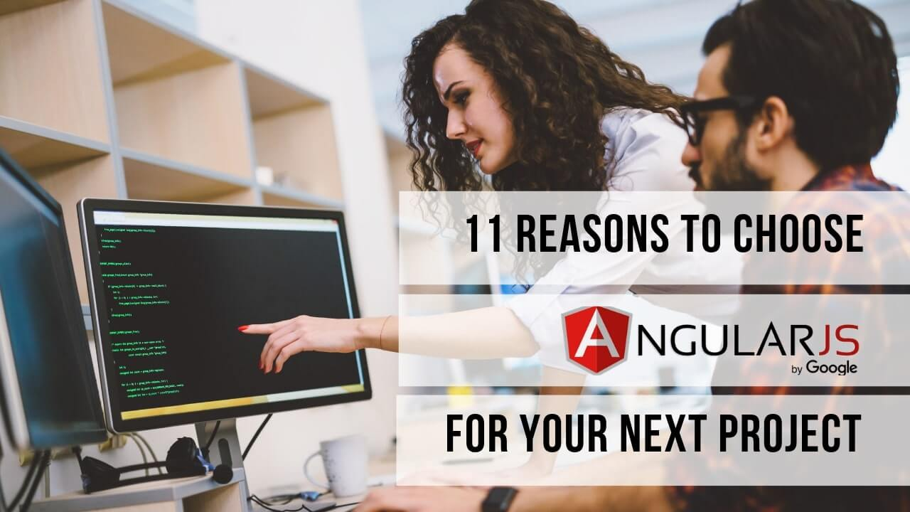 Choose Angularjs For Your Next Project