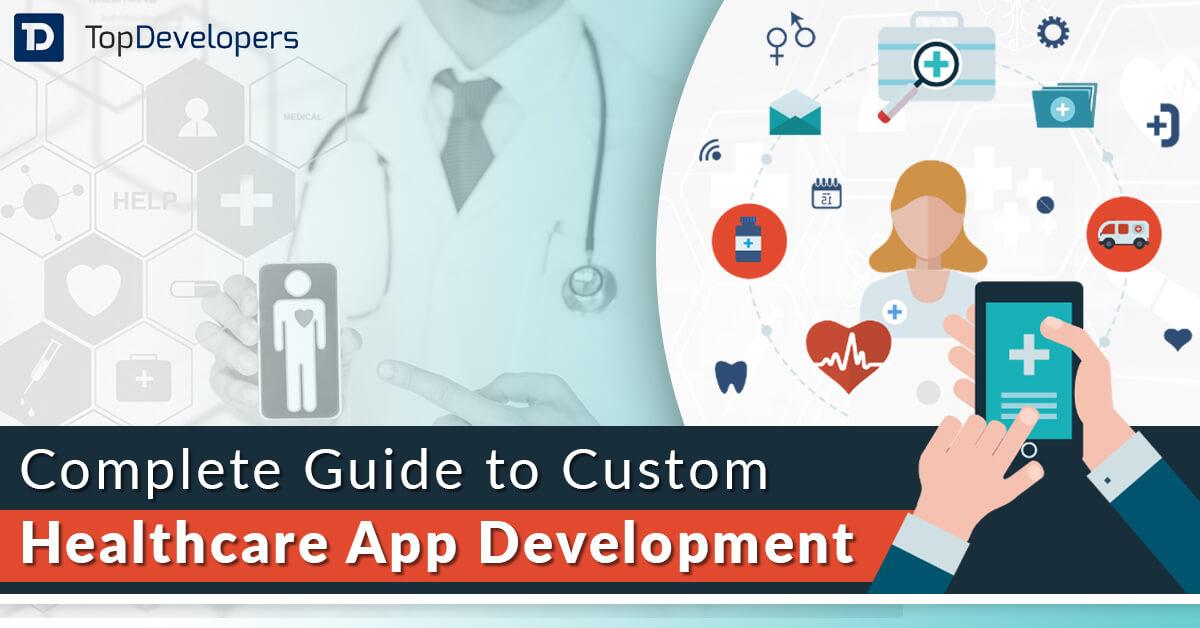 Complete Guide to Custom Healthcare App Development