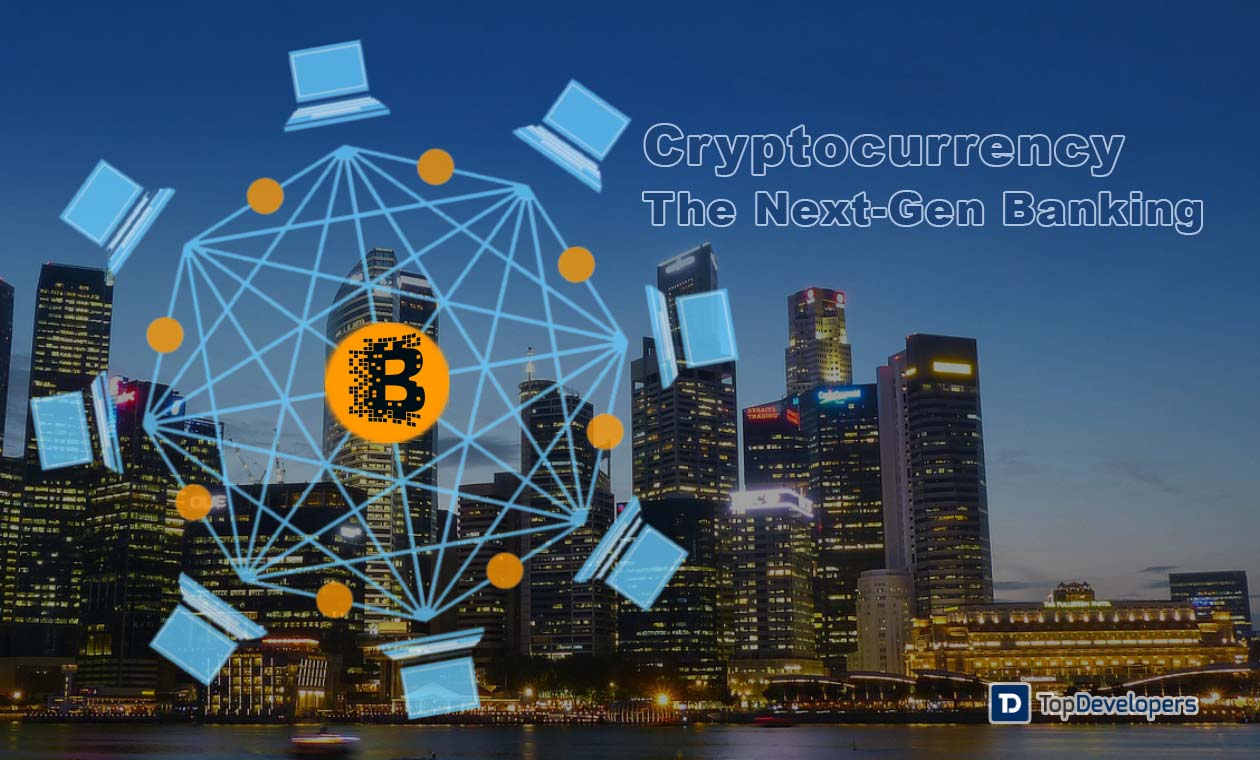 Cryptocurrency The Next-Gen Banking With Blockchain Technology