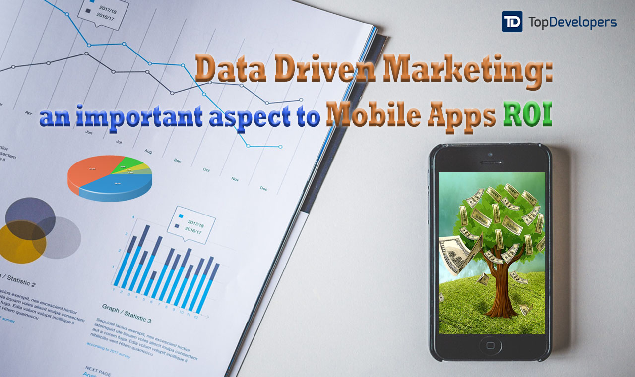 Data-Driven Marketing: an important aspect of Mobile Apps ROI