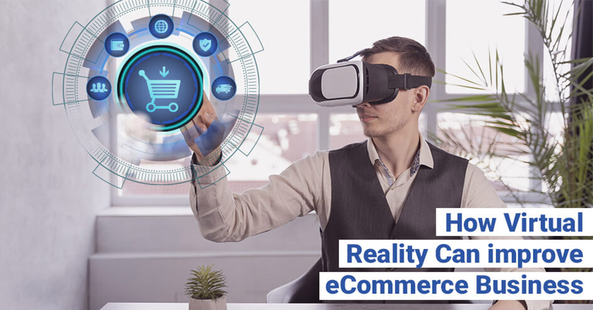 How Virtual Reality Can improve eCommerce Business