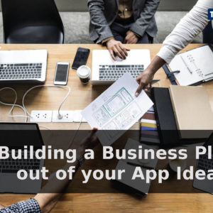 Build a Business Plan Out of Your App Idea