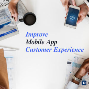improve Mobile App Customer Experience