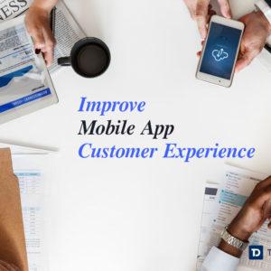improve Mobile App Customer Experience