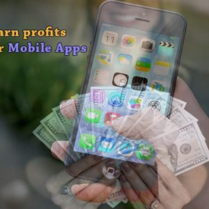 earn from your Mobile Apps