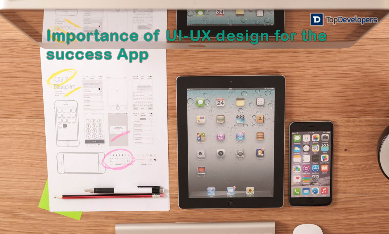 Importance of UI-UX design in defining sucess for an App