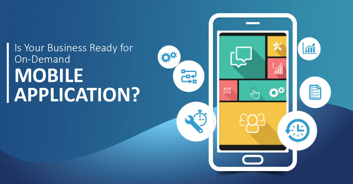 Is Your Business Ready for On-Demand Mobile App