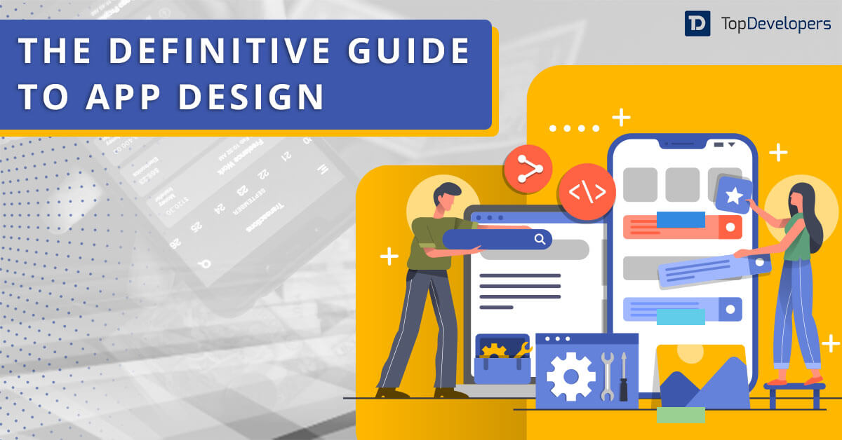 UI/UX Design Principles: Guide to Perfect App Designing Process - TopDevelopers.co