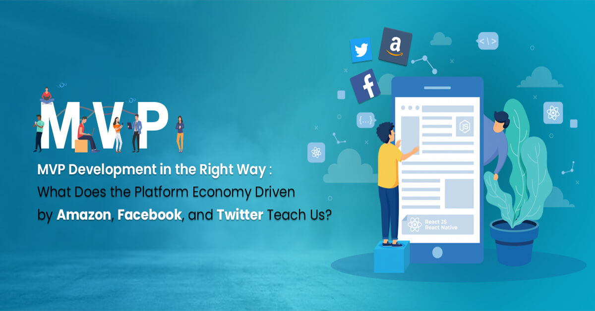 MVP-Development-in-the-Right-Way-What-Does-the-Platform-Economy-Teach-Us