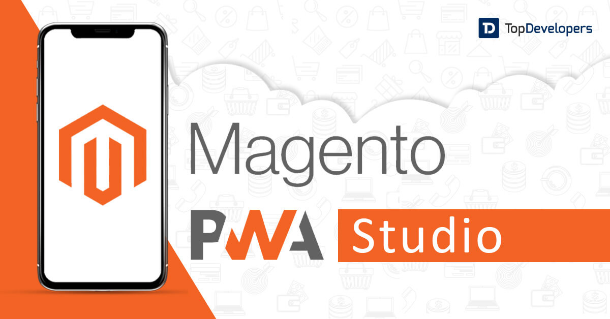 Magento PWA Studio Creating Next Gen Shopping Experiences