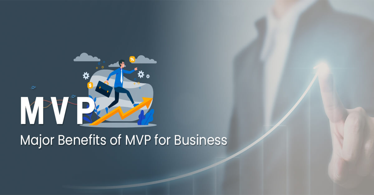 Major-Benefits-of-MVP-for-Business