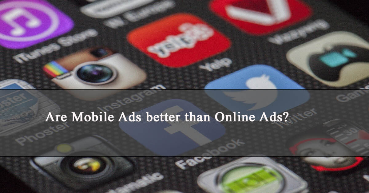 Mobile Ads working better than online ads