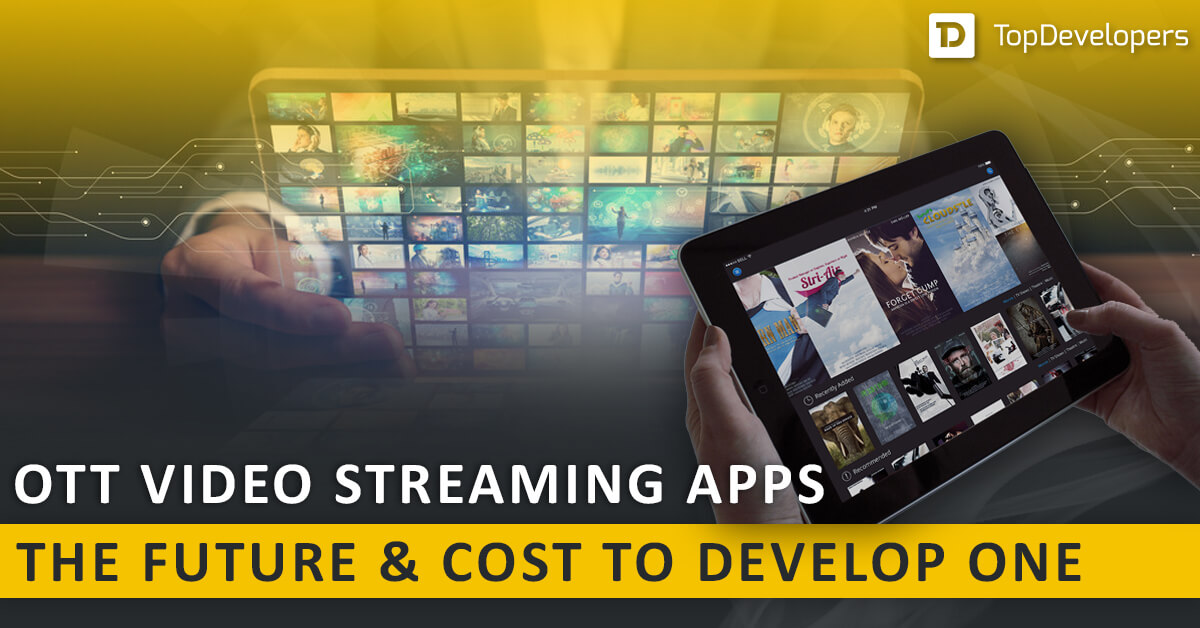 OTT video streaming apps- the future and cost to develop one