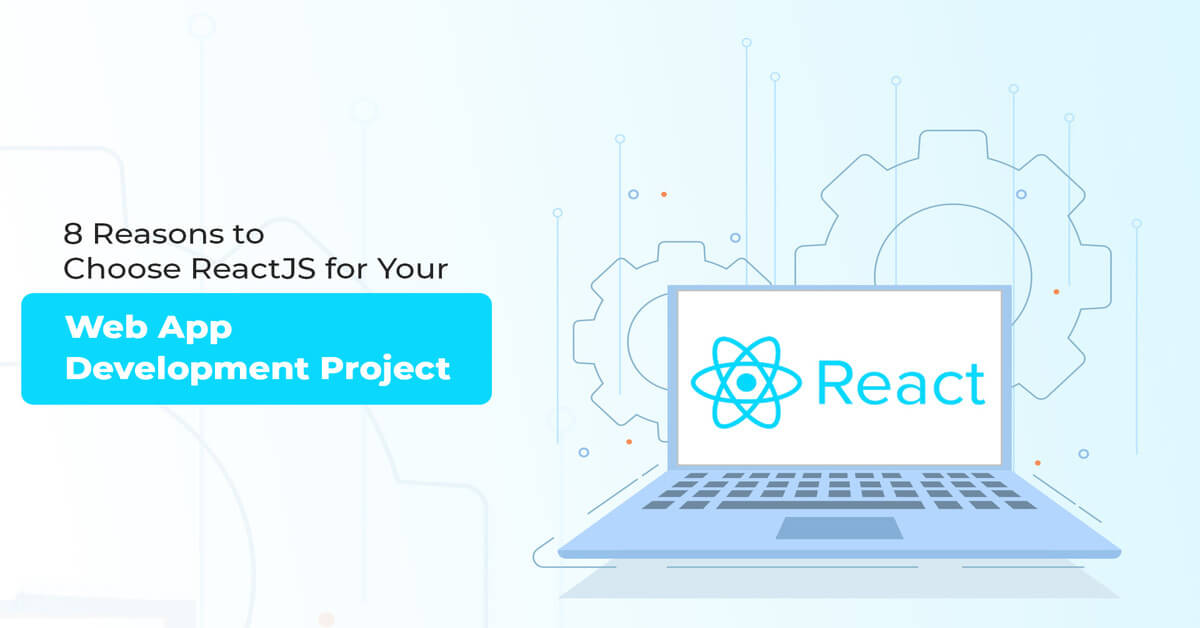 Reasons_to_Choose_ReactJS_for_Your_Next_App_Development_Project