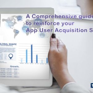 guide to App User Acquisition Strategy