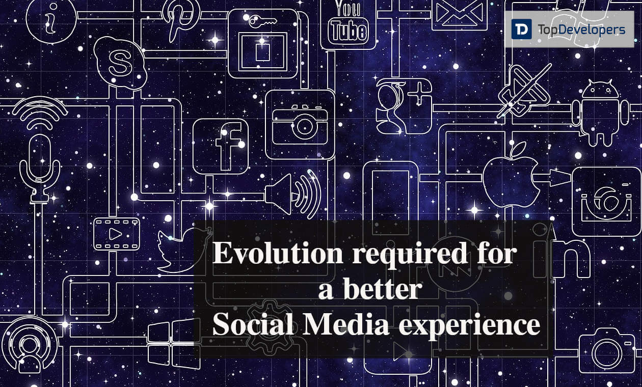 The Evolution required for a better Social Media experience