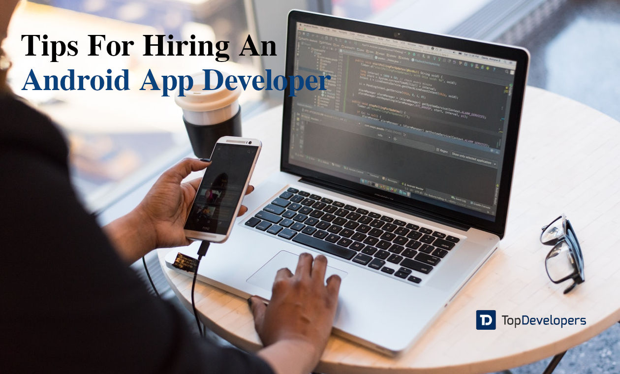 Hiring An Android App Developer As A Small Business Owner