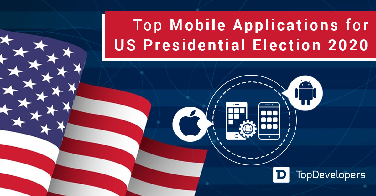 Top Mobile Applications for US Presidential Election 2020