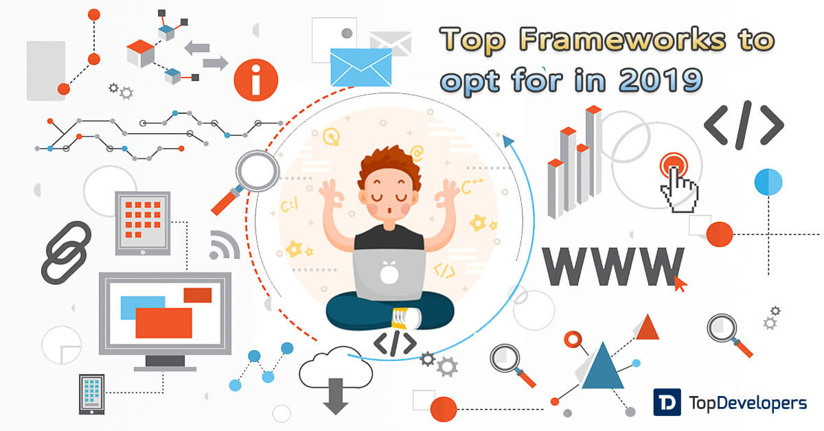 Top Web Development Frameworks To Opt For In 2019