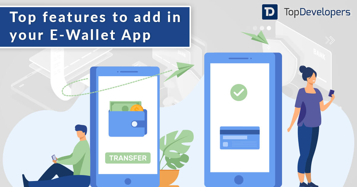 Top features to add in your E-Wallet App