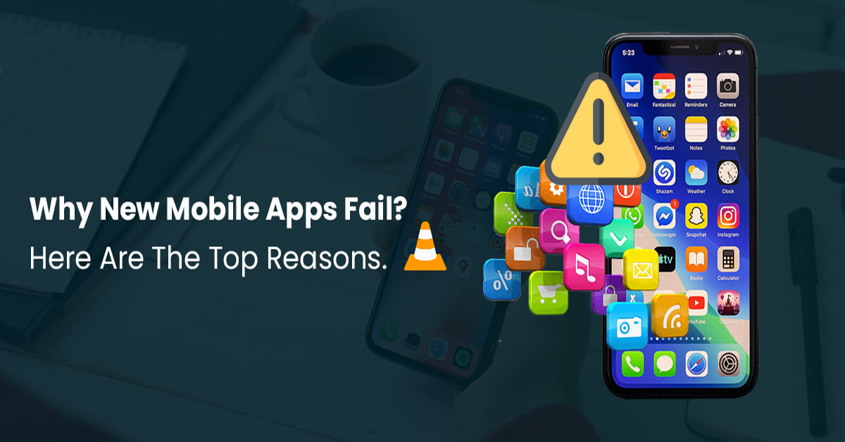 Why-New-Mobile-Apps-Fail-Here-Are-The-Top-Reasons